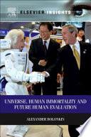 Universe  Human Immortality and Future Human Evaluation
