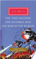 The Time Machine  The Invisible Man  The War of the Worlds