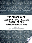 The Pedagogy of Economic  Political and Social Crises