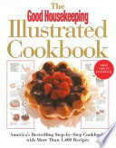 """The Good Housekeeping Illustrated Cookbook"" by Good Housekeeping"
