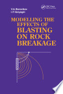 Modelling the Effects of Blasting on Rock Breakage