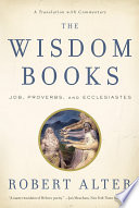 The Wisdom Books  Job  Proverbs  and Ecclesiastes  A Translation with Commentary