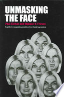 """Unmasking the Face: A Guide to Recognizing Emotions from Facial Clues"" by Paul Ekman, Wallace V. Friesen"