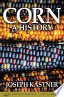 Corn  A History