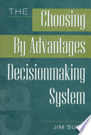The Choosing By Advantages Decisionmaking System Book