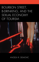 Bourbon Street  B Drinking  and the Sexual Economy of Tourism