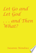 Let Go and Let God       and Then What