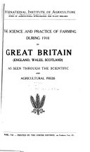The Science and Practice of Farming During 1910 in Great Britain  England  Wales  Scotland  as Seen Through the Scientific and Agricultural Press