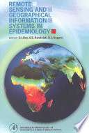 Remote Sensing and Geographical Information Systems in Epidemiology Book