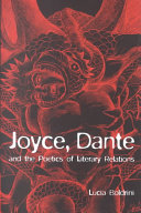 Joyce  Dante  and the Poetics of Literary Relations