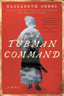 The Tubman command: a novel