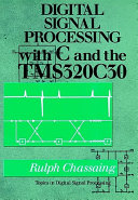 Digital Signal Processing with C and the TMS320C30