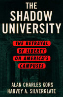 The Shadow University: The Betrayal of Liberty on America's ...