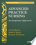 """Advanced Practice Nursing E-Book: An Integrative Approach"" by Ann B. Hamric, Judith A. Spross, Charlene M. Hanson"