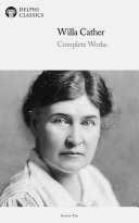 Delphi Complete Works of Willa Cather  Illustrated
