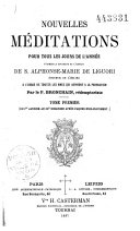 Nouvelles méditations pour tous le jours de l'année d'après la doctrine de Saint-Alphonse de Liguori