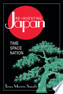 Re inventing Japan  Nation  Culture  Identity