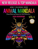 Adult Coloring Book Animal Mandala Stress Relieving Designs For Adult Relaxation Vol4 Black Background