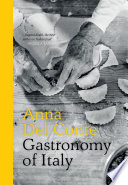 """""""Gastronomy of Italy: Revised Edition"""" by Anna Del Conte"""