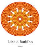 Like a Buddha Notebook