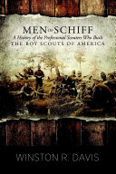 Men of Schiff, A History of the Professional Scouters Who Built the Boy Scouts of America