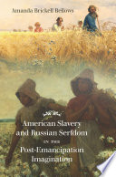 American Slavery and Russian Serfdom in the Post Emancipation Imagination