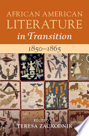 African American Literature In Transition 1850 1865 Volume 4 1850 1865