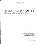The Cult of Beauty : the Aesthetic Movement 1860-1900