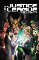 Justice League - Crise d'identité - Intégrale [Pdf/ePub] eBook