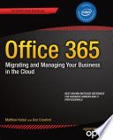 Office 365: Migrating and Managing Your Business in the Cloud