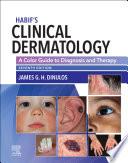 """Habif' Clinical Dermatology E-Book"" by James G. H. Dinulos"