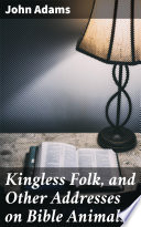 Kingless Folk  and Other Addresses on Bible Animals