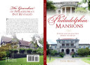 Philadelphia Mansions  Stories and Characters behind the Walls