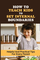 How To Teach Kids To Set Internal Boundaries