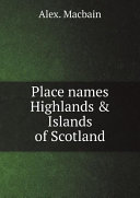 Place names Highlands   Islands of Scotland