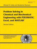 Problem Solving In Chemical And Biochemical Engineering With Polymath Excel And Matlab Book PDF