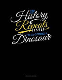 If History Repeats Itself, I Am So Getting a Dinosaur: Accounts Journal