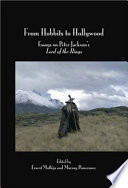 """""""From Hobbits to Hollywood: Essays on Peter Jackson's Lord of the Rings"""" by Peter Jackson, Ernest Mathijs, Murray Pomerance"""