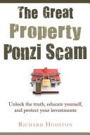 The Great Property Ponzi Scam