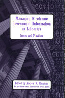 Managing Electronic Government Information In Libraries