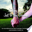 Starting Over Just to Say Goodbye: An Unconditional Love Story Involving a Terminal Illness