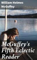 McGuffey's Fifth Eclectic Reader [Pdf/ePub] eBook