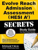 Evolve Reach Admission Assessment (HESI A2) Secrets Study Guide