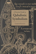 A Practical Guide to Qabalistic Symbolism