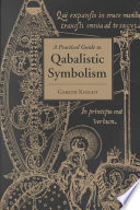 """A Practical Guide to Qabalistic Symbolism"" by Gareth Knight"