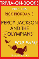 Percy Jackson and the Olympians: By Rick Riordan (Trivia-On-Books)