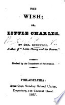The Wish  Or  Little Charles     Revised by the Committee of Publication