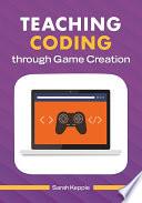 Teaching Coding through Game Creation Book