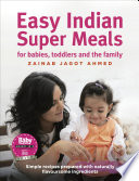 Easy Indian Super Meals for babies, toddlers and the family