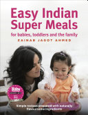 Easy Indian Super Meals for babies, toddlers and the family Pdf/ePub eBook